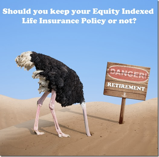 should you keep your equity indexed life insurance policy